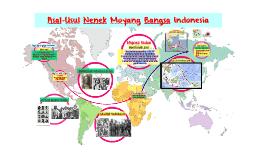 Copy of Asal-Usul Nenek Moyang Bangsa Indonesia