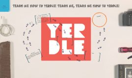 Teach me how to Yerdle! Teach me, Teach me how to Yerdle!
