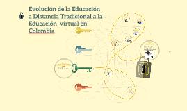 Evolución de la Educación a Distancia y virtual en Colombia