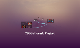 2000s Decade Project