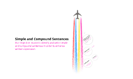Copy of Simple and Compound Sentences