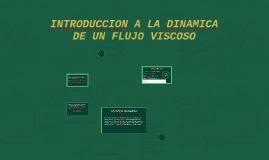 INTRODUCCION A LA DINAMICA DE UN FLUJO VISCOSO
