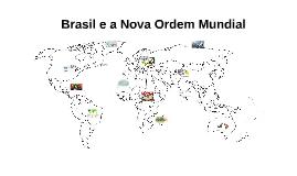 Brasil e a Nova Ordem Mundial