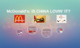 McDonald's: IS CHINA LOVIN' IT?