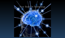 Your brain on technology