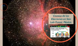Cronica de las Elecciones en San Luis Potosi, México.