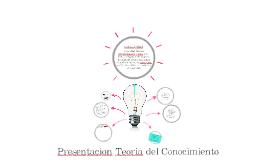 Presentación Teoría del Conocimiento - Nicole Vargas