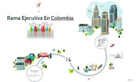 Rama Ejecutiva En Colombia