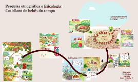 Copy of Pesquisa Etnográfica e Psicologia: Cotidiano de bebês do campo