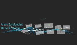 Copy of Areas Funcionales De una Empresa