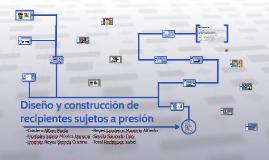 Copy of Diseño y construcción de recipientes sujetos a presión
