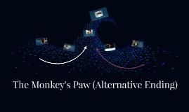 Copy of The Monkey's Paw (Alternative Ending)