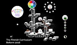 The Finnish Curriculum Reform 2016