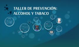 TALLER: ALCOHOL Y TABACO