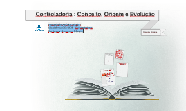 Controladoria: Conceito Origem e evolução