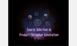 Source Selection in Product Metaphor Generation