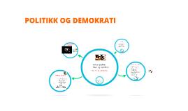 Copy of POLITIKK OG DEMOKRATI