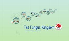 Copy of The Fungus Kingdom