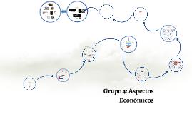 Grupo 4: Aspectos Económicos