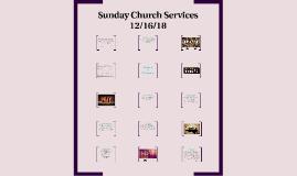 Sunday Church Services 12/16/18