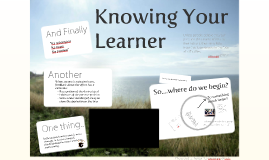 Knowing Your Learner