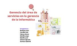 Copy of Gerencia del área de servicios en la gerencia de la informática