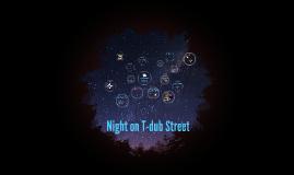 Night on T-dub Street