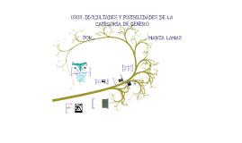 """Copy of Copy of """"Usos, dificultades y posibilidades de la categoría género""""   por Marta Lamas"""