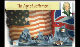 The Age of Jefferson 1801-1816