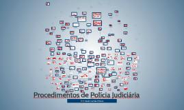 Copy of Procedimentos de Polícia Judiciária