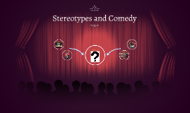 Stereotypes and Comedy