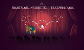 FRANTZIA:II. INPERIOTIK III. ERREPUBLIKARA