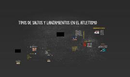 Copy of Copy of Copy of TIPOS DE SALTOS Y LANZAMIENTOS EN EL ATLETISMO