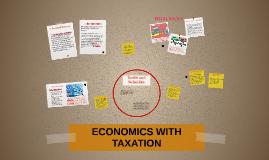 ECONOMICS WITH TAXATION