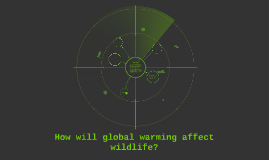 How will global warming affect wildlife?