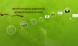 PROYECTO SOCIO AMBIENTAL MUNICIPIO AGUA DE DIOS