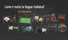 Come è nata la lingua italiana?