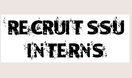 Copy of How to Recruit SSU Students as Interns & for CIP
