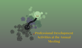 Professional Development Activities at the Annual Meeting