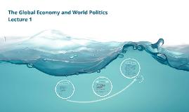 The Global Economy and World Politics