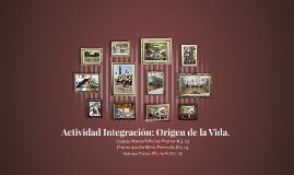Actividad Integración: Origen de la Vida.