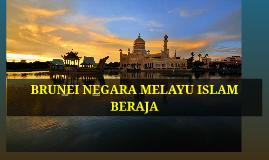 BRUNEI NEGARA MELAYU ISLAM BERAJA