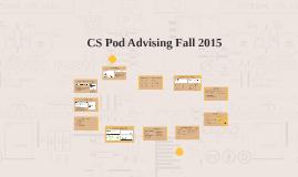 Copy of CS Pod Advising Fall 2015