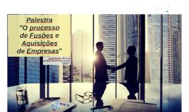 """Palestra """"Fusões e aquisições de empresa"""" 23/03/17"""