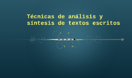 Tecnicas de analisis y sintesis de textos escritos