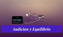 Copy of Audicion y Equilibrio