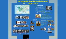 La Segunda Revolución Industrial 1870 - 1914