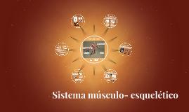 Sistema músculo- esquelético