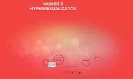 WOMEN´S HYPERSEXUALIZATION