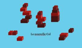 La nouvelle Cal